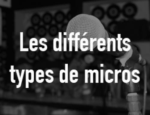 Les différents types de micros