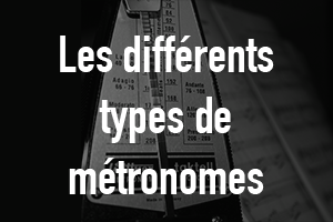 Différents types de métronomes
