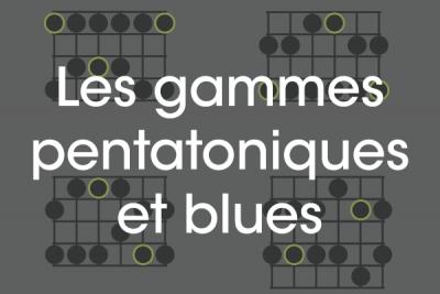 Gammes pentatoniques et blues - guitare débutant